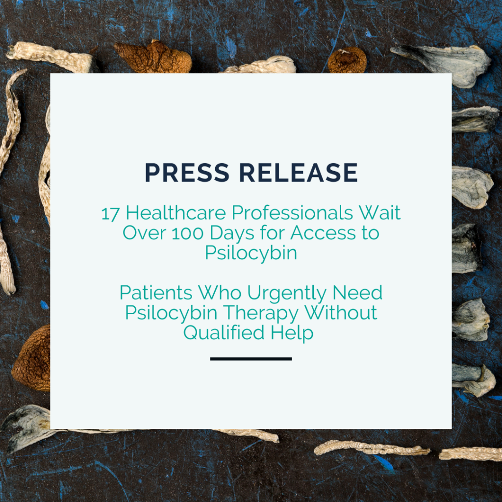 <strong>Therapsil</strong></br>17 Healthcare Professionals Wait Over 100 Days for Access to Psilocybin; Patients Who Urgently Need Psilocybin Therapy Without Qualified Help