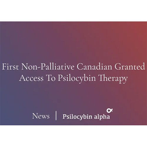 <strong>Psilocybin Alpha</strong></br>First Non-Palliative Canadian Granted Access To Psilocybin Therapy