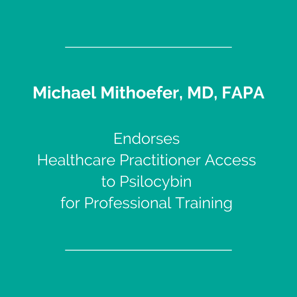 Michael Mithoefer, MD, FAPA, Endorses Healthcare Practitioner Access to Psilocybin for Professional Training