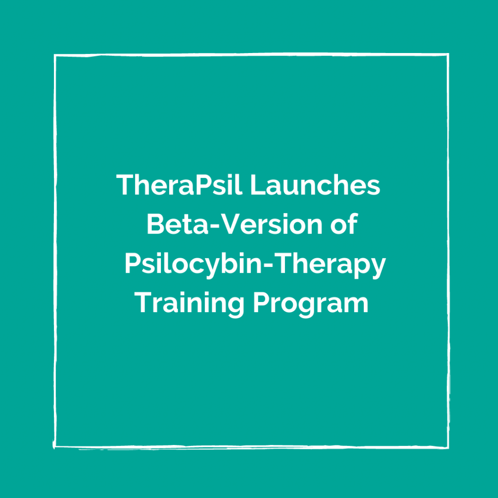 TheraPsil Launches Beta Version of Psilocybin Therapy Training Program