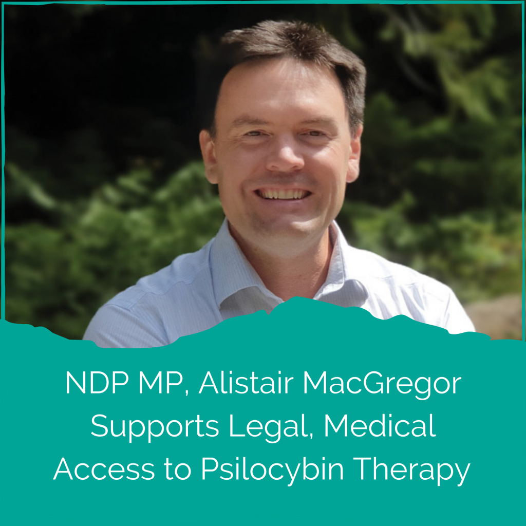 NDP MP Alistair MacGregor's Supports Legal, Regulated Access to Medical Psilocybin