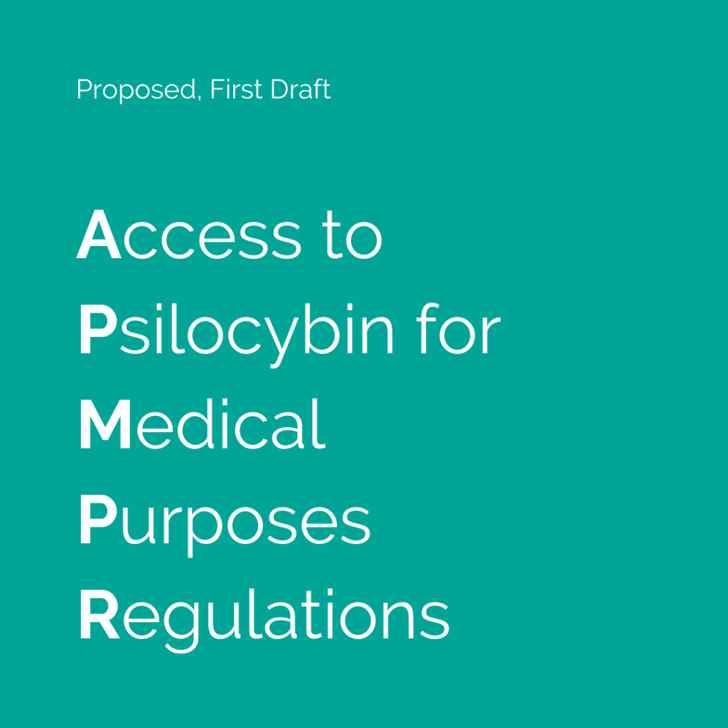 APMPR First Draft – Proposed 'Access to Psilocybin for Medical Purposes Regulations'
